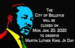 Bellevue City Offices and Library Closed on Monday, January 20th in Observance of Dr. Martin Luther King Jr. Day!